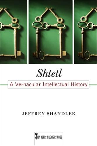 9780813562728: Shtetl: A Vernacular Intellectual History (Key Words in Jewish Studies)