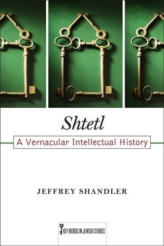 9780813562735: Shtetl: A Vernacular Intellectual History (Key Words in Jewish Studies)