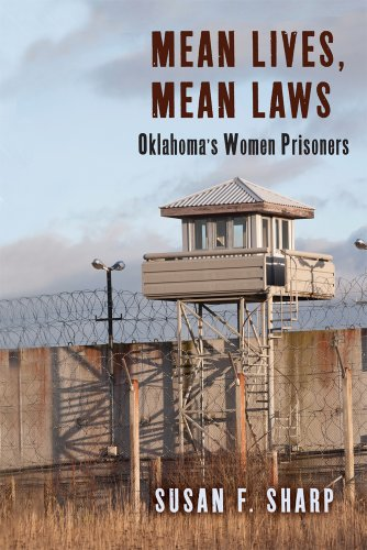 Mean Lives, Mean Laws: Oklahoma s Women Prisoners (Hardback): Susan F. Sharp