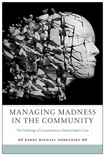 9780813563084: Managing Madness in the Community: The Challenge of Contemporary Mental Health Care