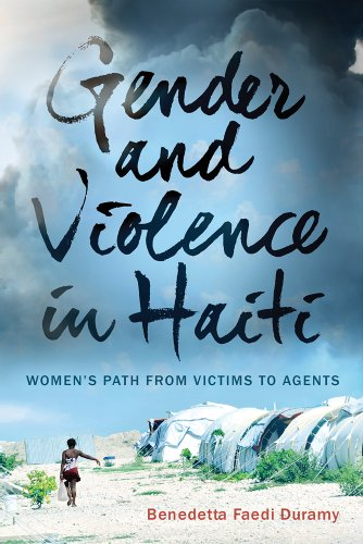 Gender and Violence in Haiti: Women's Path from Victims to Agents: Faedi Duramy, Benedetta
