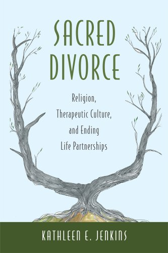 9780813563473: Sacred Divorce: Religion, Therapeutic Culture, and Ending Life Partnerships