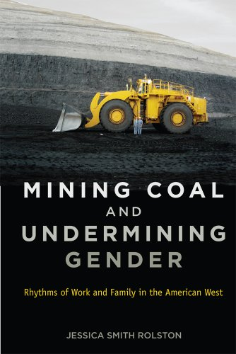 Mining Coal and Undermining Gender: Rhythms of Work and Family in the American West (Hardcover): ...