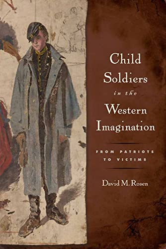 9780813563701: Child Soldiers in the Western Imagination: From Patriots to Victims