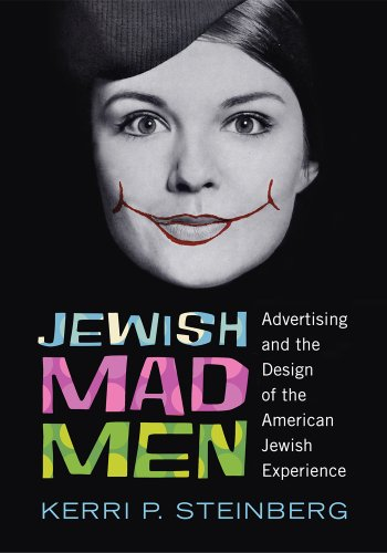 9780813563756: Jewish Mad Men: Advertising and the Design of the American Jewish Experience