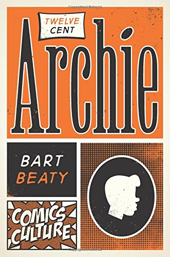 Twelve-Cent Archie (Hardback): Bart Beaty