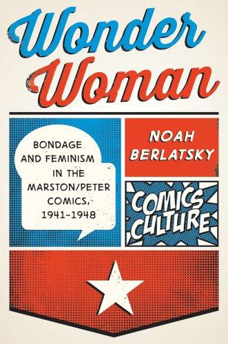 9780813564180: Wonder Woman: Bondage and Feminism in the Marston/Peter Comics, 1941-1948