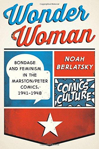 9780813564197: Wonder Woman: Bondage and Feminism in the Marston/Peter Comics, 1941-1948