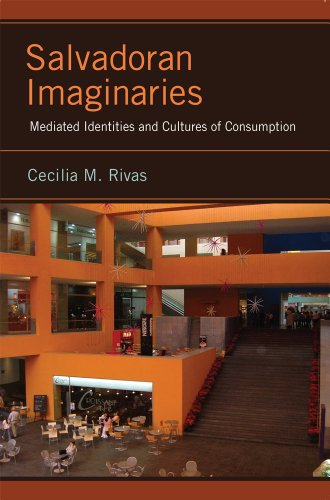 Salvadoran Imaginaries: Mediated Identities and Cultures of Consumption (Hardback): Cecilia M. ...