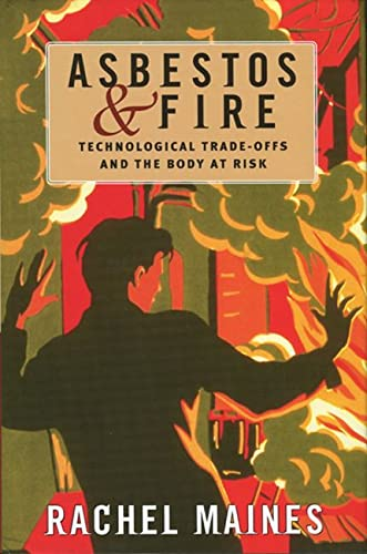 9780813564722: Asbestos and Fire: Technological Tradeoffs and the Body at Risk