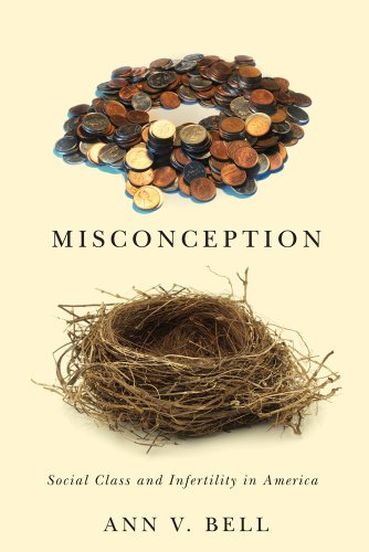 Misconception: Social Class and Infertility in America (Families in Focus): Bell, Ann V.