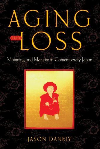 9780813565170: Aging and Loss: Mourning and Maturity in Contemporary Japan (Global Perspectives on Aging)