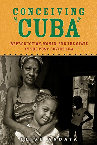 9780813565194: Conceiving Cuba: Reproduction, Women, and the State in the Post-Soviet Era