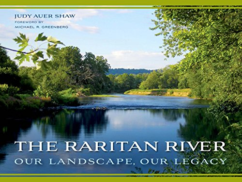 The Raritan River: Our Landscape, Our Legacy (Rivergate Regionals Collection): Judy Auer Shaw