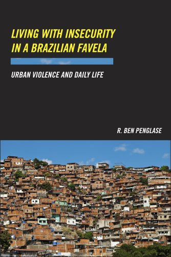 9780813565439: Living with Insecurity in a Brazilian Favela: Urban Violence and Daily Life