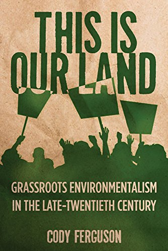 9780813565637: This Is Our Land: Grassroots Environmentalism in the Late Twentieth Century (Nature, Society, and Culture)