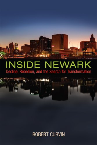 9780813565712: Inside Newark: Decline, Rebellion, and the Search for Transformation (Rivergate Regionals Collection)