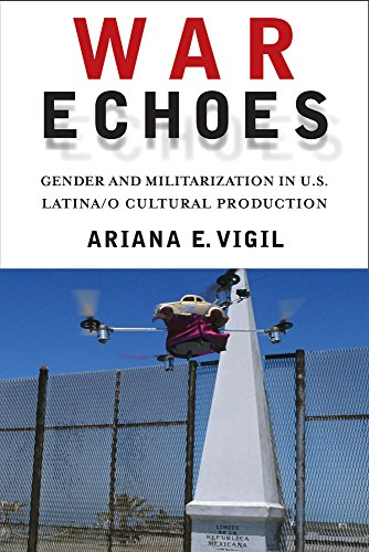 9780813569338: War Echoes: Gender and Militarization in U.S. Latina/o Cultural Production (American Literatures Initiative)
