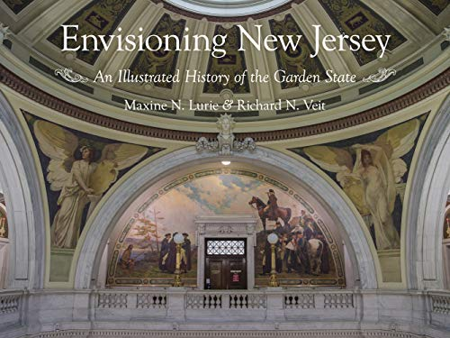 Envisioning New Jersey: An Illustrated History of: Lurie, Maxine N.;