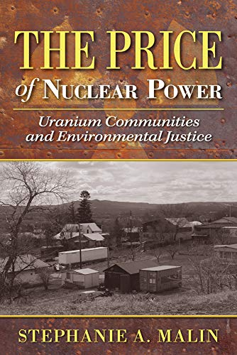 9780813569789: The Price of Nuclear Power: Uranium Communities and Environmental Justice (Nature, Society, and Culture)
