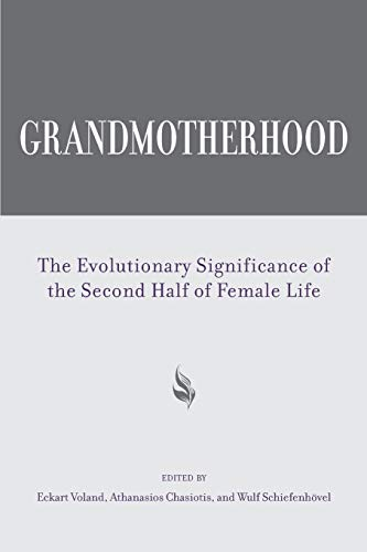 9780813571416: Grandmotherhood: The Evolutionary Significance of the Second Half of Female Life