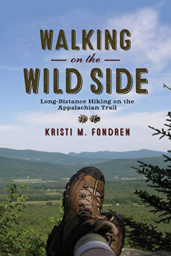 9780813571881: Walking on the Wild Side: Long-Distance Hiking on the Appalachian Trail