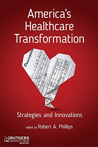 America's Healthcare Transformation: Dr. Robert A.