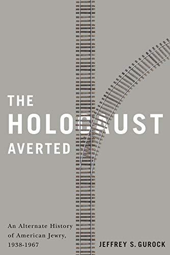 The Holocaust Averted: An Alternate History of American Jewry, 1938-1967 (Hardcover): Jeffrey S. ...