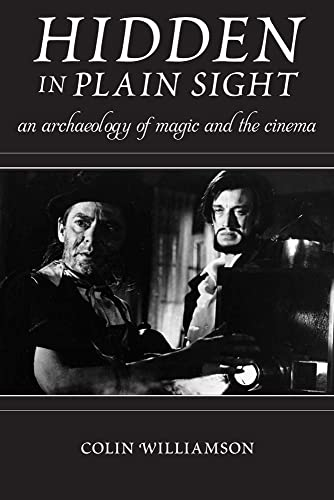 9780813572543: Hidden in Plain Sight: An Archaeology of Magic and the Cinema (Techniques of the Moving Image)
