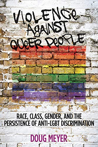 9780813573151: Violence against Queer People: Race, Class, Gender, and the Persistence of Anti-LGBT Discrimination