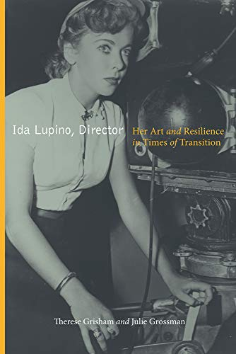9780813574905: Ida Lupino, Director: Her Art and Resilience in Times of Transition