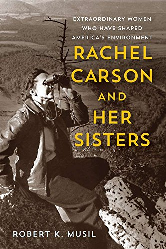 9780813576213: Rachel Carson and Her Sisters: Extraordinary Women Who Have Shaped America's Environment