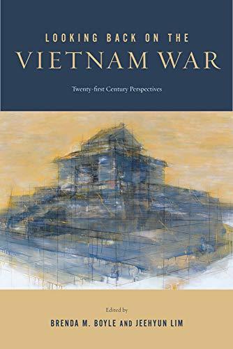 Looking Back on the Vietnam War: Twenty-First-Century Perspectives (Hardcover): Brenda M. Boyle