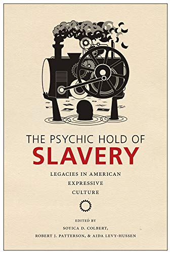The Psychic Hold of Slavery: Soyica Diggs Colbert