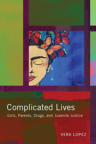 9780813586557: Complicated Lives: Girls, Parents, Drugs, and Juvenile Justice (Rutgers Series in Childhood Studies)