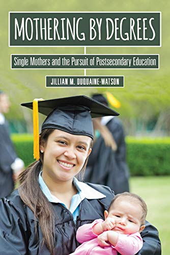 9780813588421: Mothering by Degrees: Single Mothers and the Pursuit of Postsecondary Education (The American Campus)