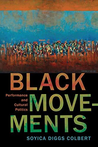 9780813588513: Black Movements: Performance and Cultural Politics