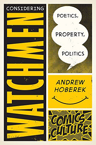9780813590370: Considering Watchmen: Poetics, Property, Politics: New edition with full color illustrations (Comics Culture)