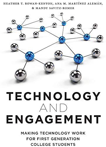 Technology and Engagement: Making Technology Work for: Heather T. Rowan-Kenyon,