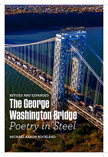 9780813594613: The George Washington Bridge: Poetry in Steel