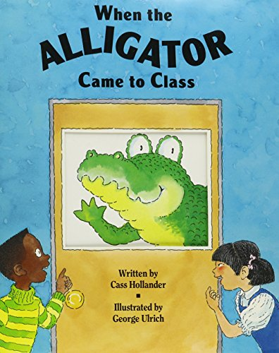 9780813610979: WHEN THE ALLIGATOR CAME TO CLASS, SINGLE COPY, DISCOVERY PHONICS ONE