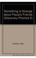 SOMETHING IS STRANGE ABOUT PAULA'S NEW FRIENDS, BIG BOOK, DISCOVERY PHONICS 2 (DISCOVERY ...