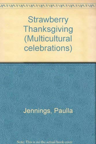 9780813622866: Strawberry Thanksgiving (Multicultural celebrations)