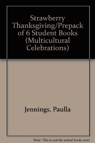 9780813622873: Strawberry Thanksgiving/Prepack of 6 Student Books (Multicultural Celebrations)