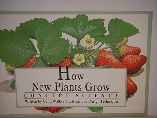 How New Plants Grow, Concept Science (9780813626710) by Colin Walker
