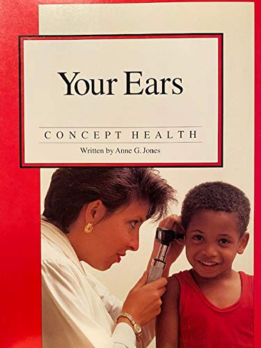 Our ears (Concept health): Anne G Jones