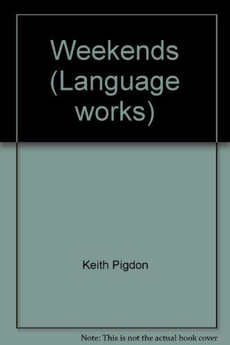 Weekends (Language works): Pigdon, Keith