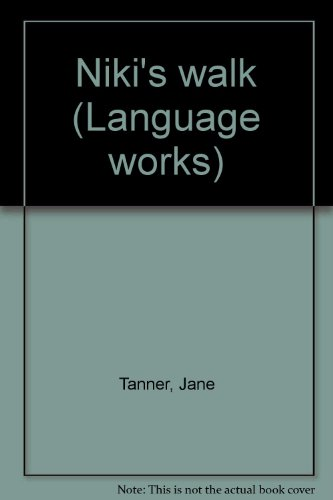 Niki's walk (Language works) (0813636310) by Jane Tanner