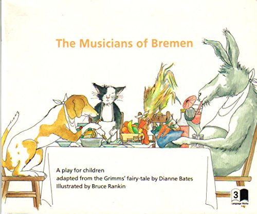 The Musicians of Bremen (Language Works, Level 3) (0813636442) by Dianne Bates