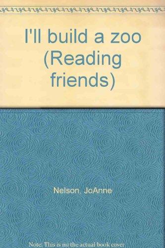 9780813637808: I'll build a zoo (Reading friends)